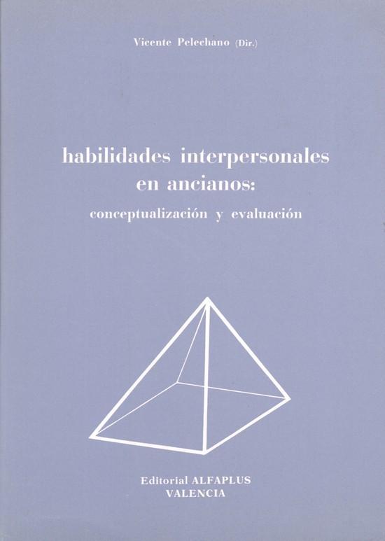 HABILIDADES INTERPERSONALES EN ANCIANOS. CONCEPTUALIZACIÓN Y EVALUACIÓN