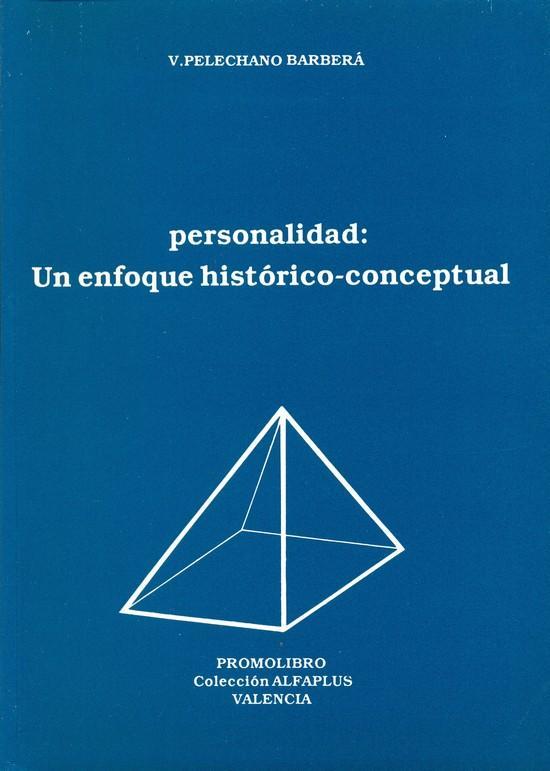 PERSONALIDAD: UN ENFOQUE HISTÓRICO-CONCEPTUAL