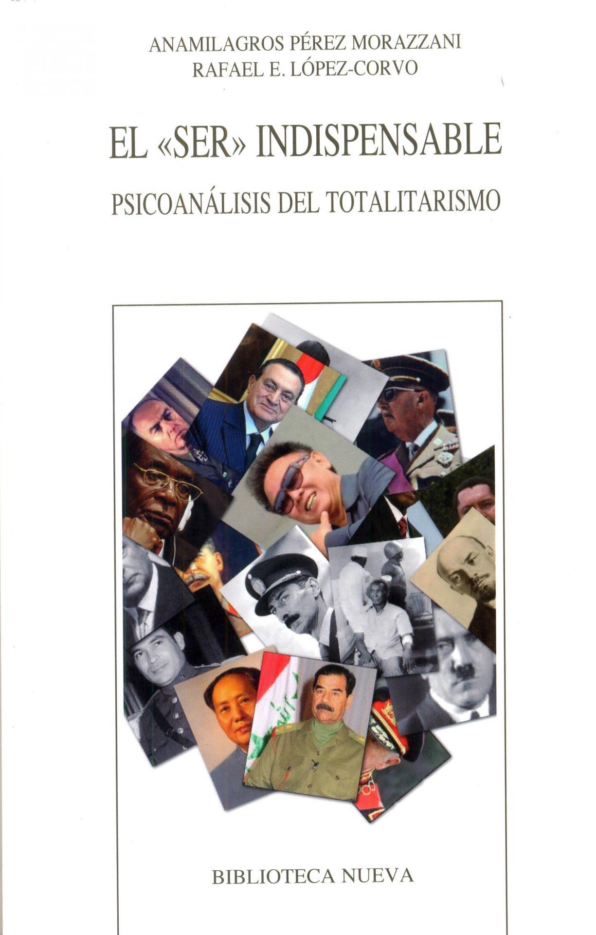 "EL ""SER"" INDISPENSABLE. Psicoanálisis del totalita- rismo. Pérez Morazzani, A.; López-Corvo, RE."