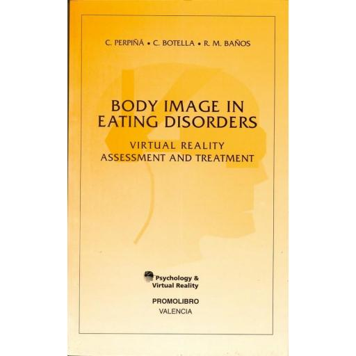 BODY IMAGE IN EATING DISORDERS. VIRTUAL REALITY ASSESSMENT AND TREATMENT