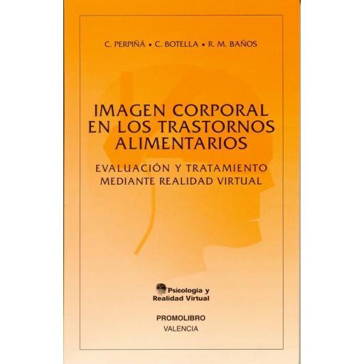 IMAGEN CORPORAL EN LOS TRASTORNOS ALIMENTARIOS. EVALUACIÓN Y TRATAMIENTO MEDIANTE REALIDAD VIRTUAL
