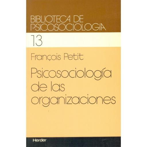 PSICOSOCIOLOGÍA DE LAS ORGANIZACIONES. Petit, F.