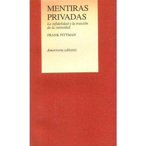 MENTIRAS PRIVADAS. La infidelidad y la traición de la intimidad. Pittman, F.