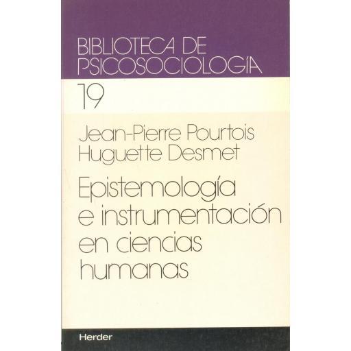 EPISTEMOLOGÍA E INSTRUMENTACIÓN EN CIENCIAS HUMANAS. Pourtois, J.P; Desmet, H.
