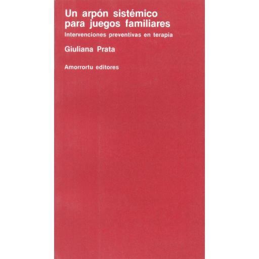 UN ARPÓN SISTÉMICO PARA JUEGOS FAMILIARES. Intervenciones preventivas en terapia. Prata, G.