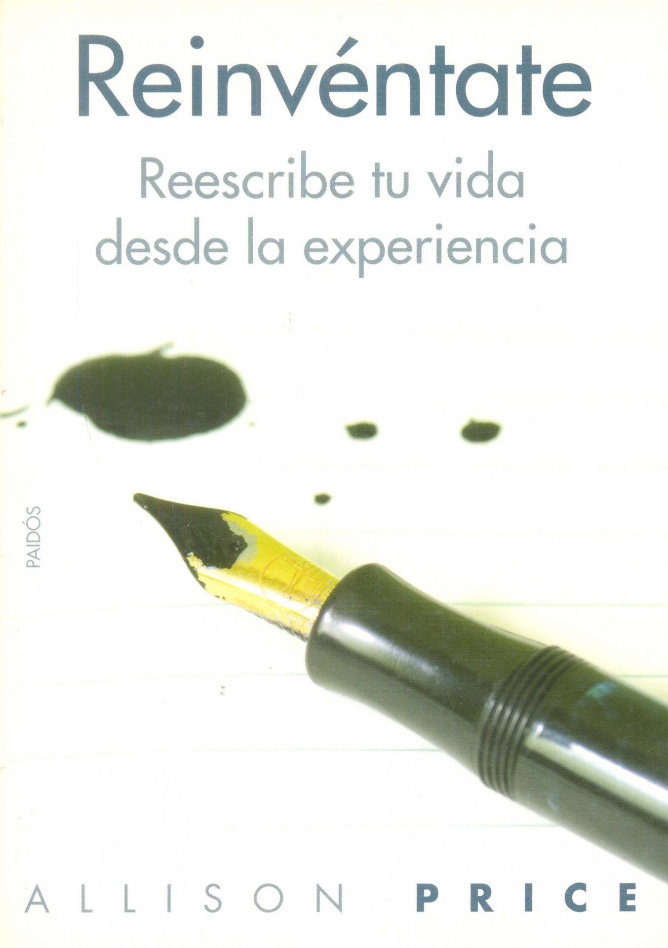 REINVÉNTATE. Reescribe tu vida desde la experiencia. Price, A.