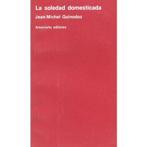 LA SOLEDAD DOMESTICADA.  Quinodoz, JM.