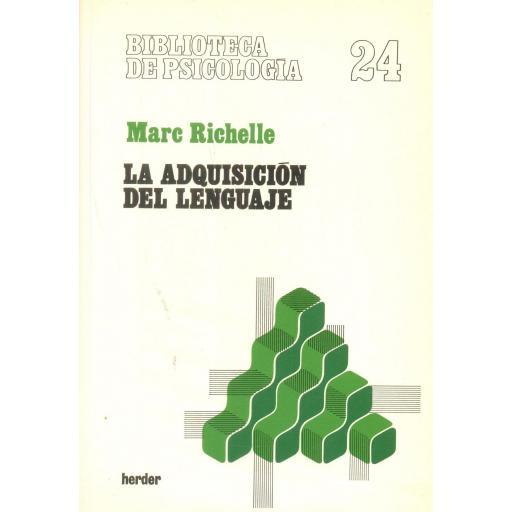 LA ADQUISICIÓN DEL LENGUAJE. Richelle, M.