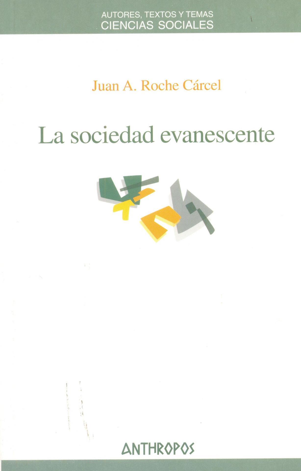 LA SOCIEDAD EVANESCENTE. Roche, J.A.