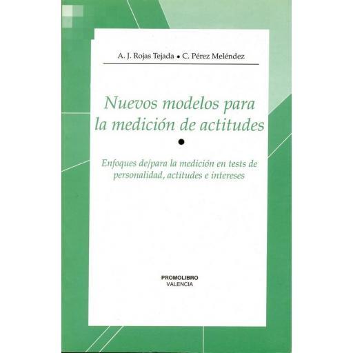 NUEVOS MODELOS PARA LA MEDICIÓN DE ACTITUDES. ENFOQUES DE/PARA LA MEDICIÓN EN TESTS DE PERSONALIDAD, ACTITUDES E INTERESES