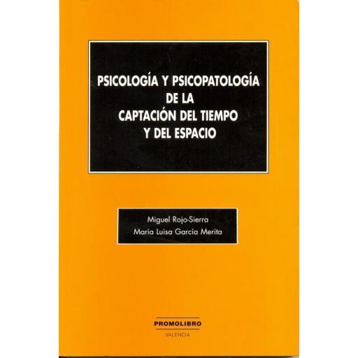 PSICOLOGÍA Y PSICOPATOLOGÍA DE LA CAPTACIÓN DEL TIEMPO Y DEL ESPACIO