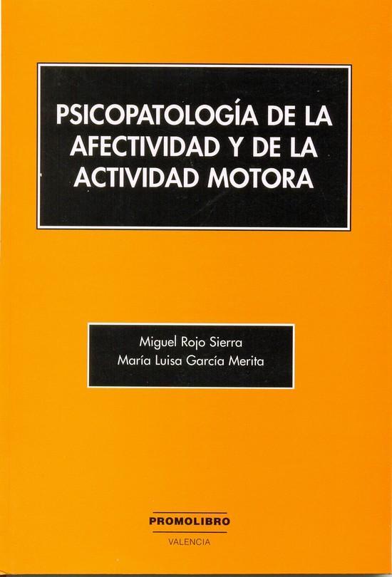 PSICOPATOLOGÍA DE LA AFECTIVIDAD Y DE LA ACTIVIDAD MOTORA