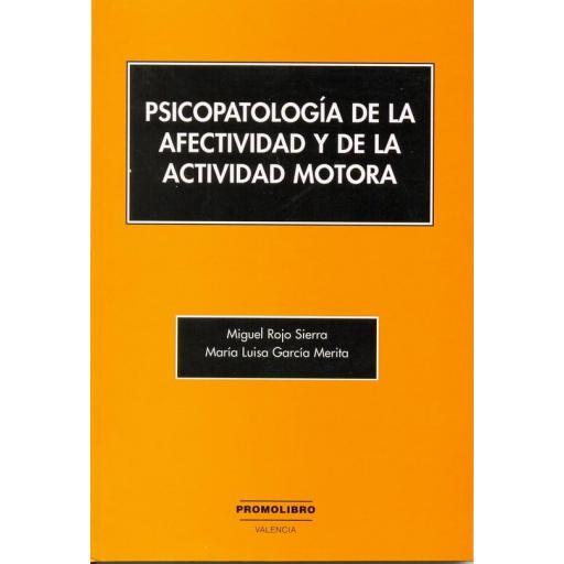 PSICOPATOLOGÍA DE LA AFECTIVIDAD Y DE LA ACTIVIDAD MOTORA [0]