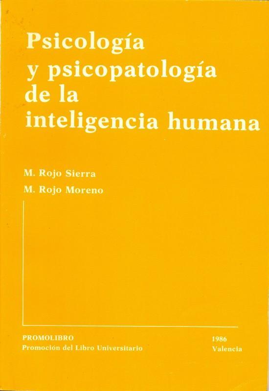 PSICOLOGÍA Y PSICOPATOLOGÍA DE LA INTELIGENCIA HUMANA