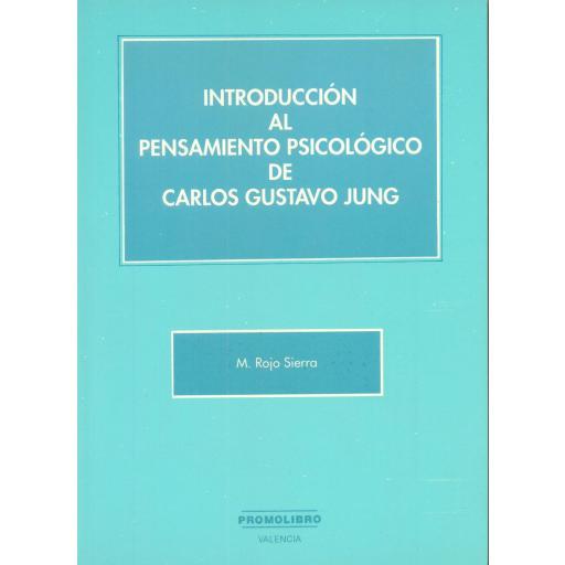 INTRODUCCIÓN AL PENSAMIENTO PSICOLÓGICO DE CARLOS GUSTAVO JUNG. Sierra, R.