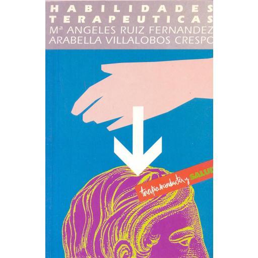 HABILIDADES TERAPÉUTICAS. Ruiz, M.A.