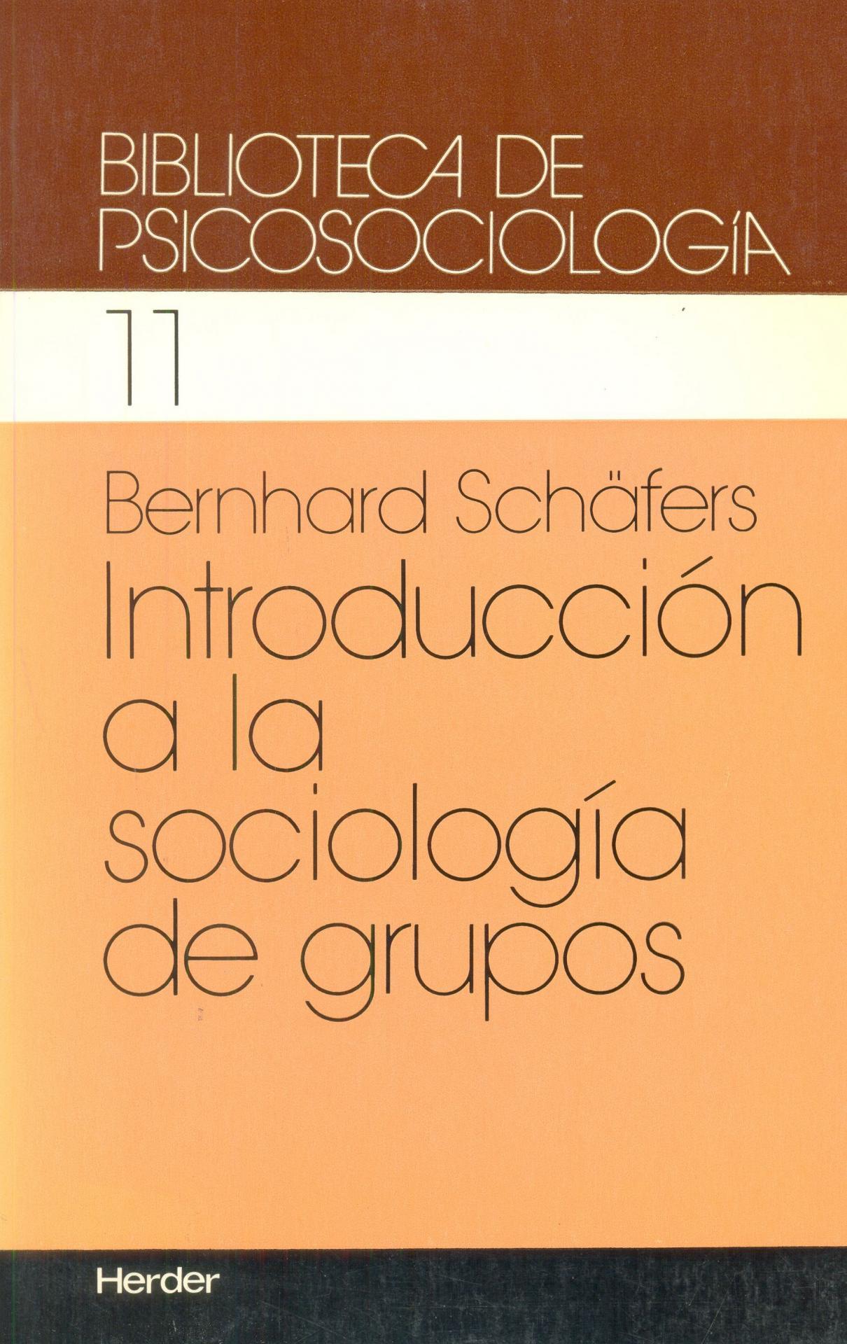 INTRODUCCIÓN A LA SOCIOLOGÍA DE GRUPOS.  Schäfers, B.