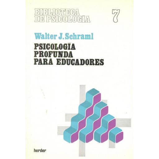 PSICOLOGÍA PROFUNDA PARA EDUCADORES. Schraml, W.J.