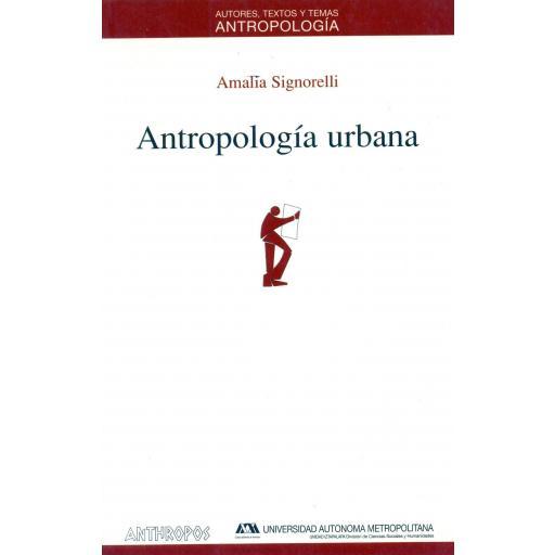 ANTROPOLOGÍA URBANA. Signorelli, A.
