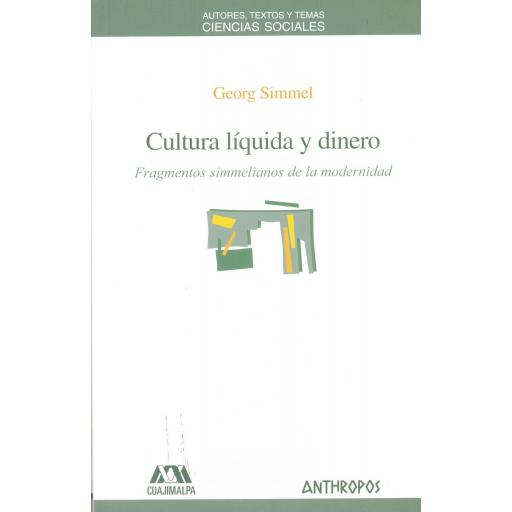 CULTURA LÍQUIDA Y DINERO. Fragmentos simmelianos de la  modernidad. Simmel, G.