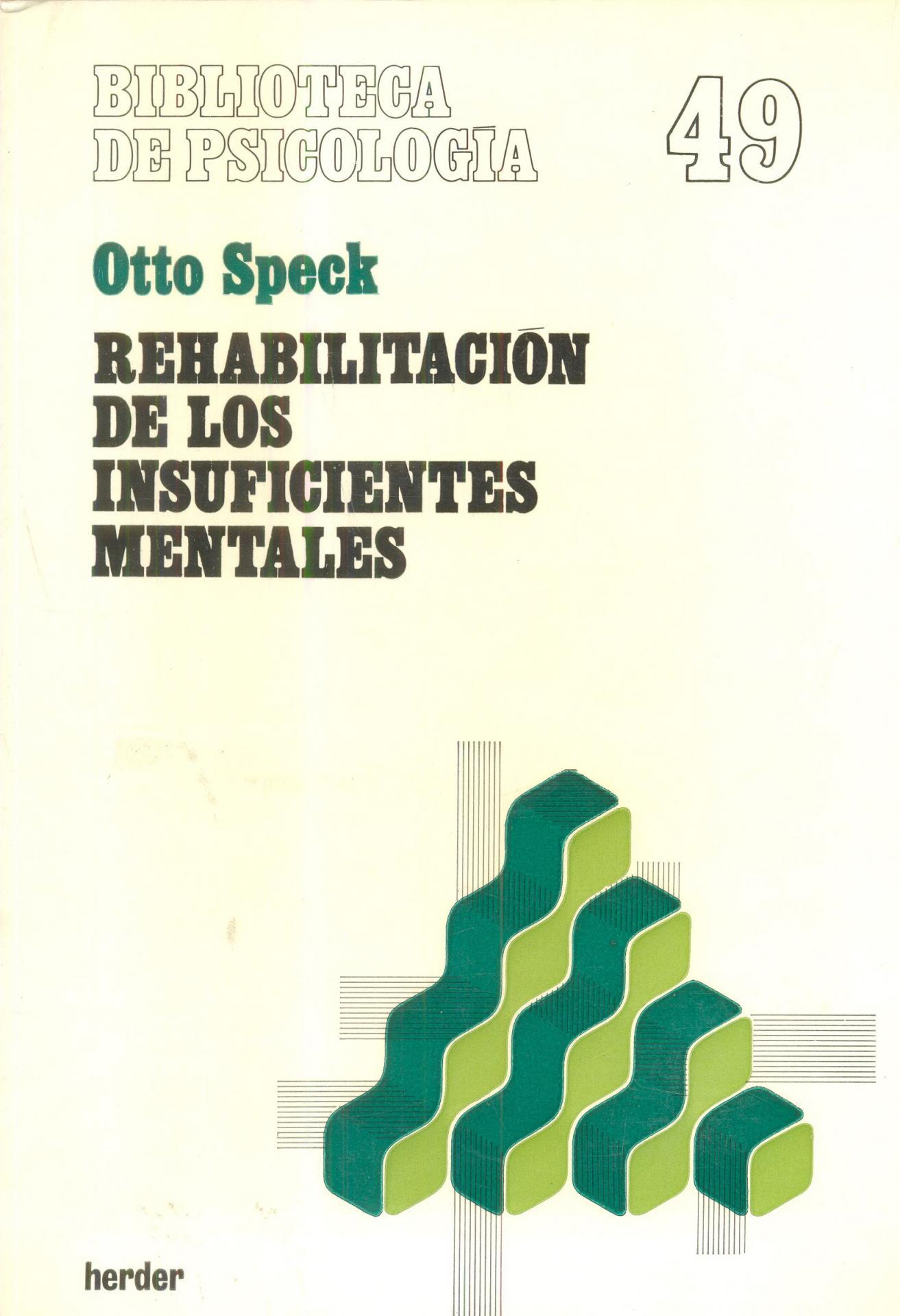 REHABILITACIÓN DE LOS INSUFICIENTES MENTALES.   Speck, O.