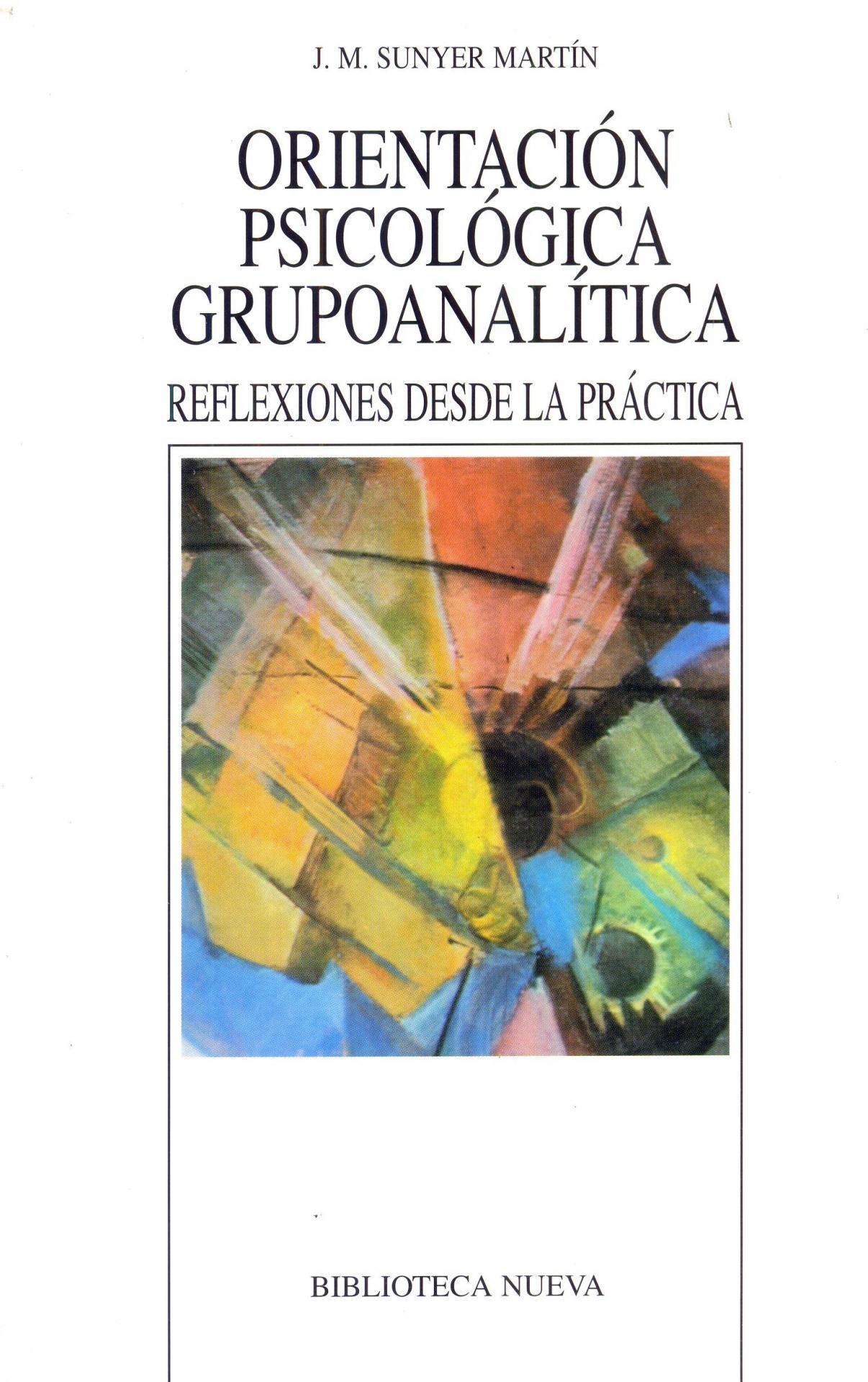 ORIENTACIÓN PSICOLÓGICA GRUPOANALÍTICA. Sunyer, JM.