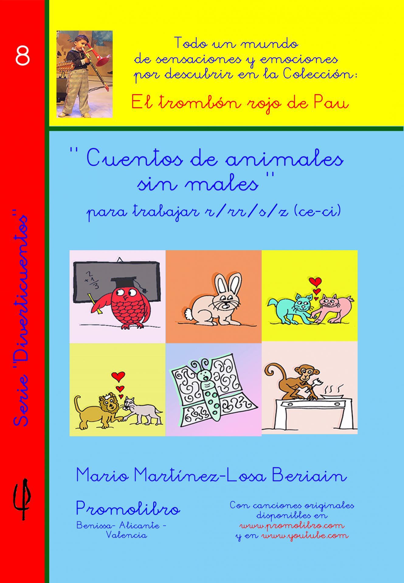 CUENTOS DE ANIMALES SIN MALES. Para trabajar r/ rr/ s/ z (ce-ci)