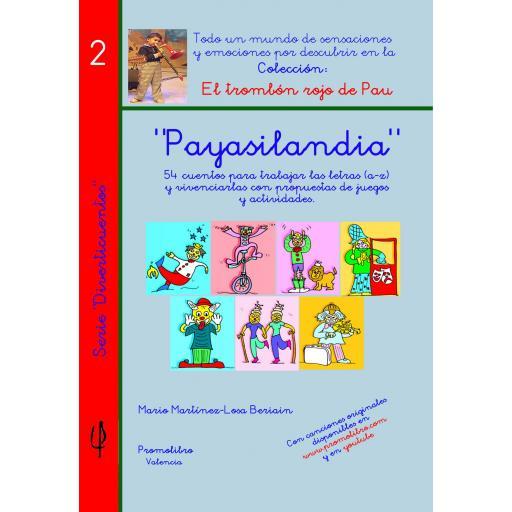 PAYASILANDIA. 54 cuentos para trabajar las letras (a-z) y vivenciarlas con propuesta de juegos y actividades.