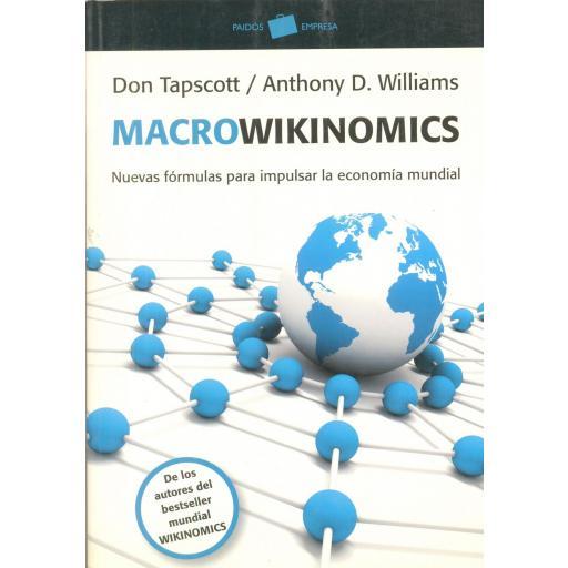 MACROWIKINOMICS. Nuevas fórmulas para impulsar la economía mundial. Tapscott, D y Williams, A.D.