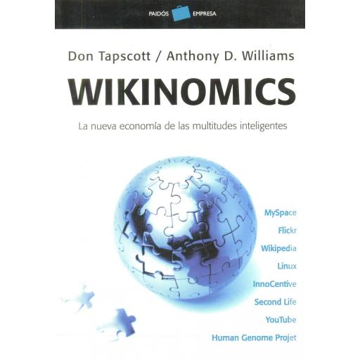 WIKINOMICS. La nueva economía de las multitudes inteligentes. Tapscott, D.; Williams, A.D.