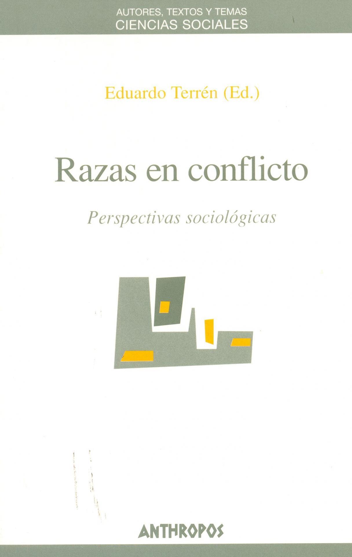 RAZAS EN CONFLICTO. Perspectivas sociológicas. Terrén, E.