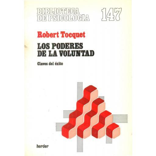 LOS PODERES DE LA VOLUNTAD. Claves del éxito. Tocquet, R.