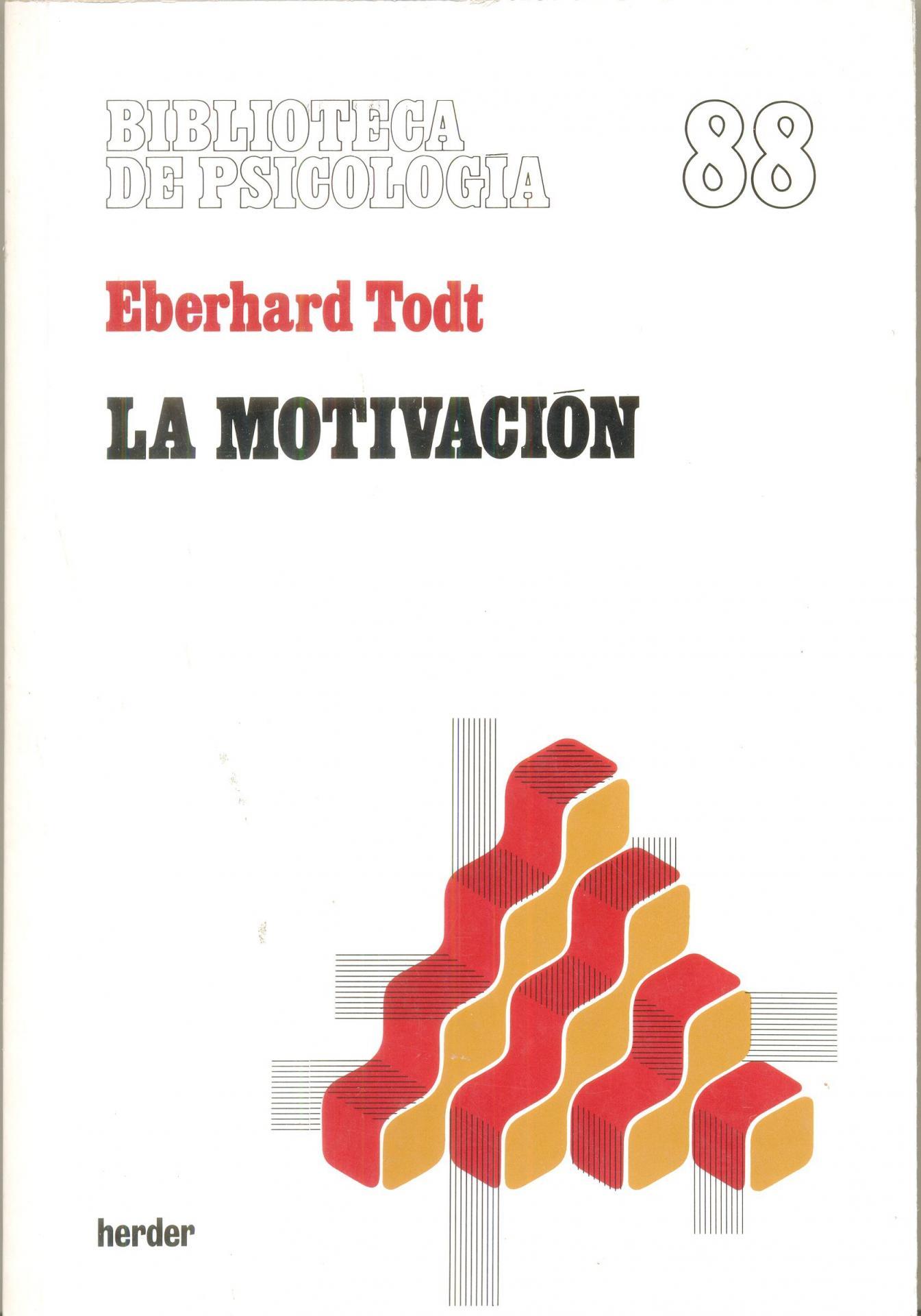 LA MOTIVACIÓN. Todt, E.