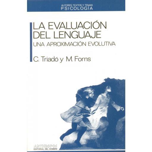 LA EVALUACIÓN DEL LENGUAJE. Una aproximación evolutiva. Triadó, C; Forns, M.