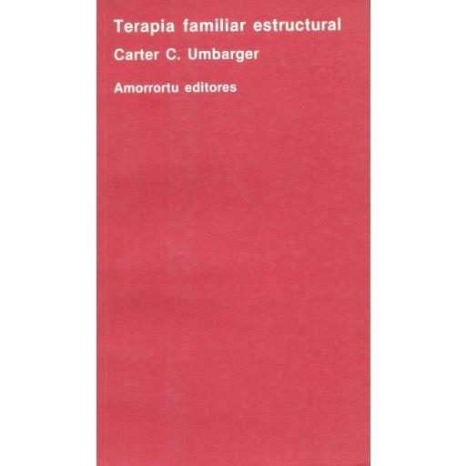 TERAPIA FAMILIAR ESTRUCTURAL.  Umbarger, Carter C.