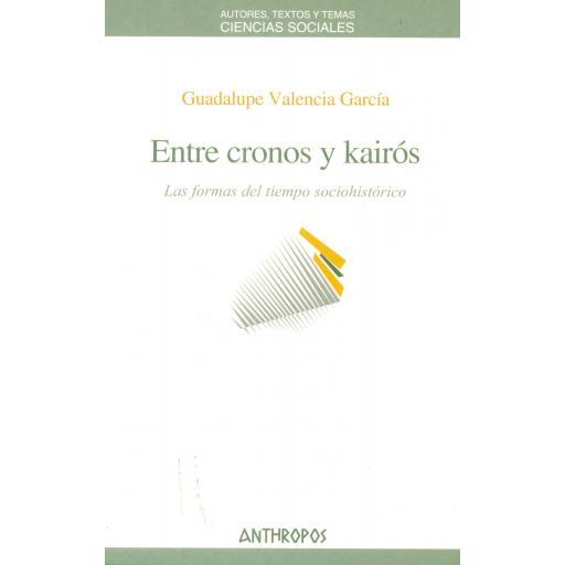 ENTRE CRONOS Y KAIRÓS. Las formas del tiempo sociohistórico. Valencia, G.