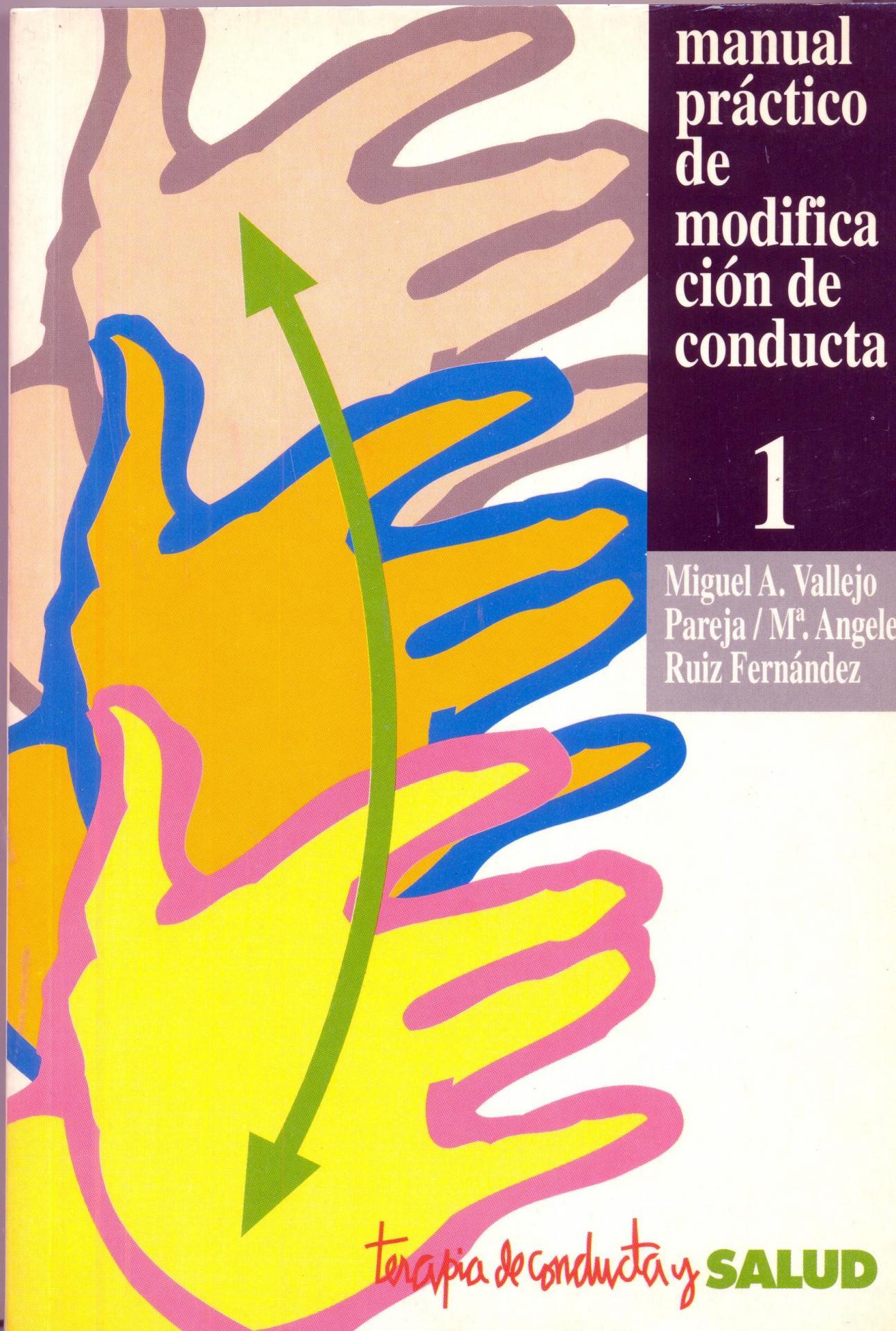 MANUAL PRÁCTICO DE MODIFICACIÓN DE CONDUCTA 1. Vallejo, M.