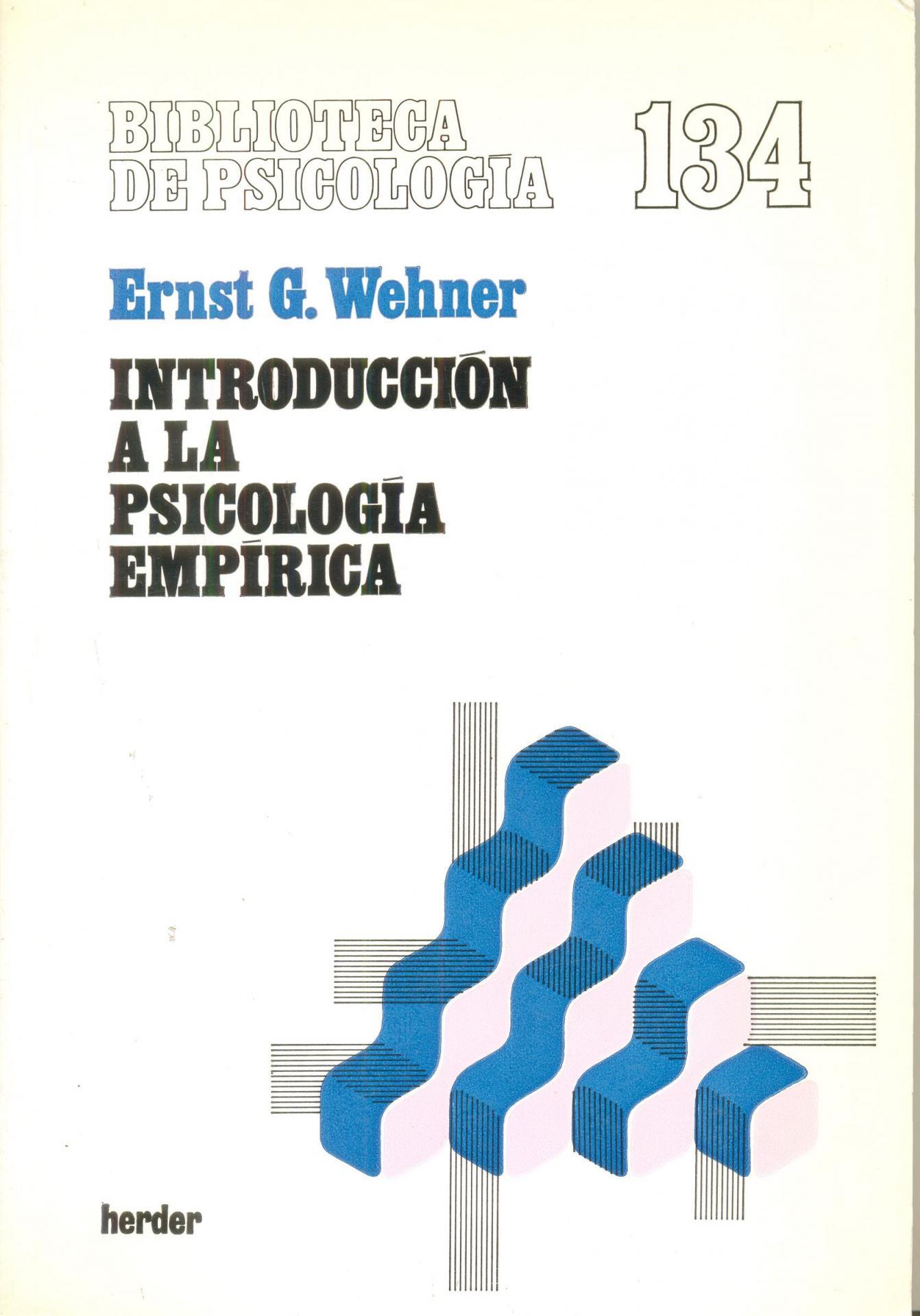 INTRODUCCIÓN A LA PSICOLOGÍA EMPÍRICA. Wehner, E.