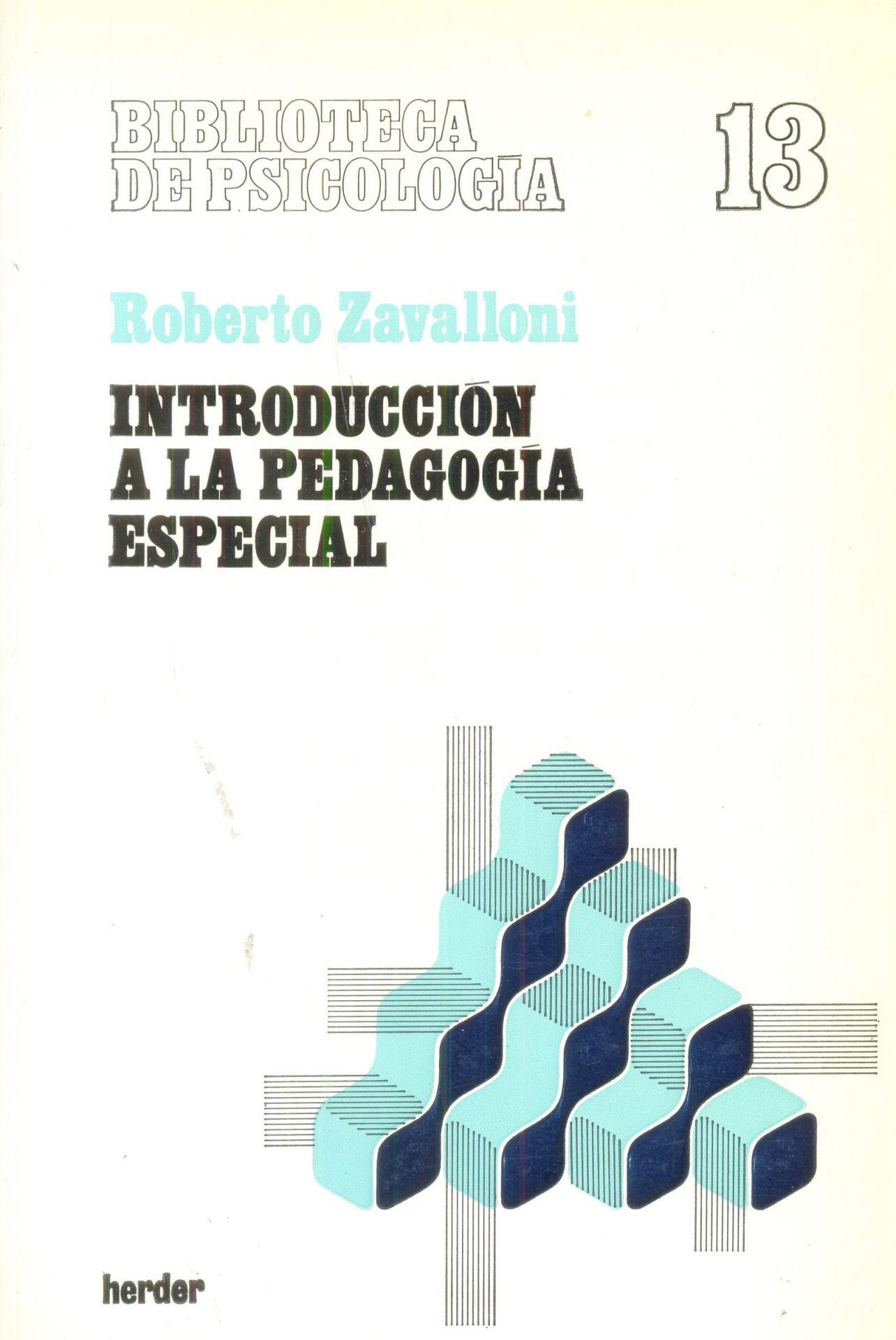 INTRODUCCIÓN A LA PEDAGOGÍA ESPECIAL. Zavalloni, R
