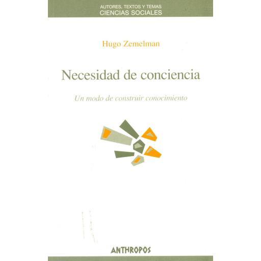 NECESIDAD DE CONCIENCIA. Zemelman, H.