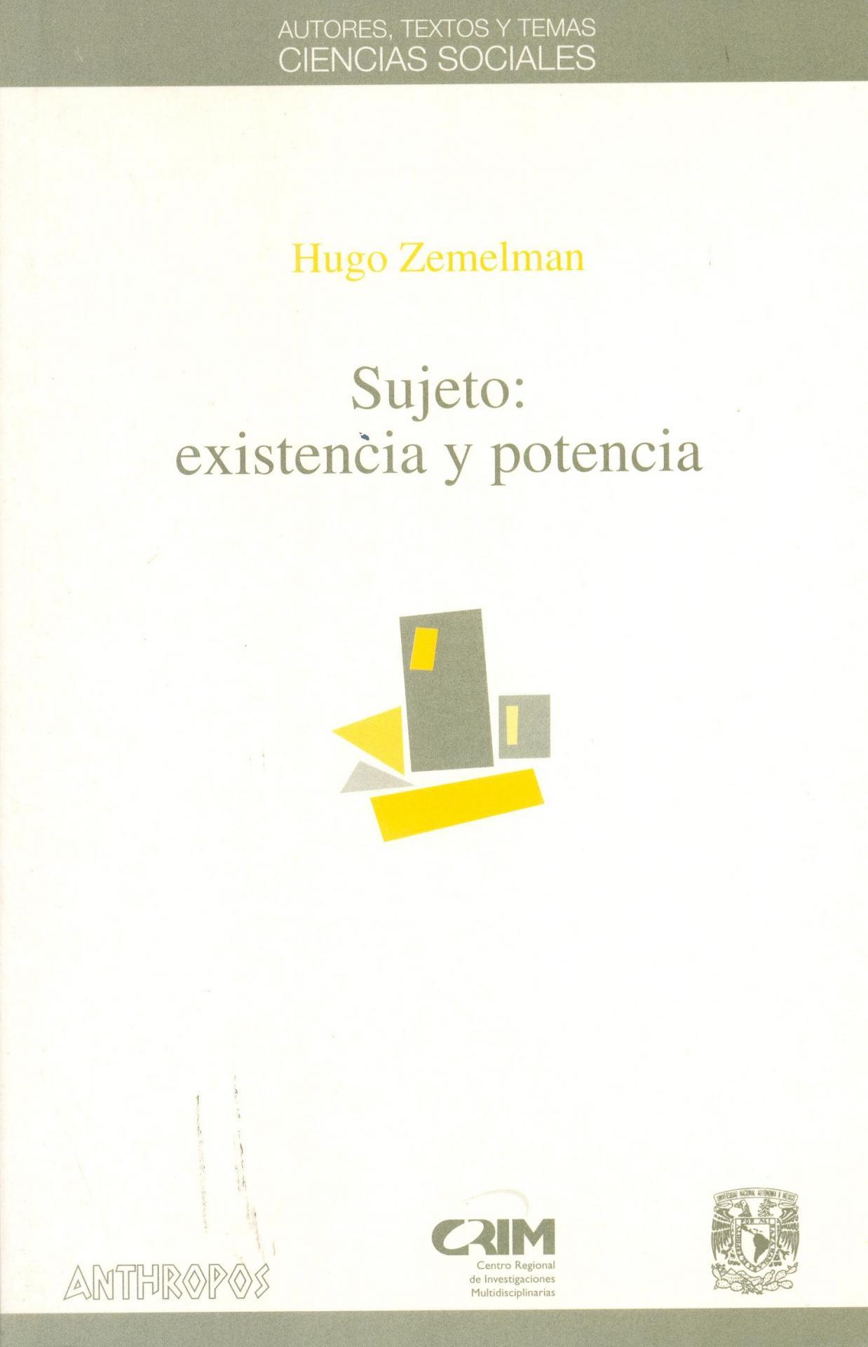 SUJETO: EXISTENCIA Y POTENCIA. Zemelman, H.