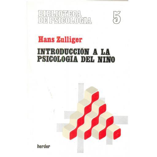 INTRODUCCIÓN A LA PSICOLOGÍA DEL NIÑO. Zulliger, H.