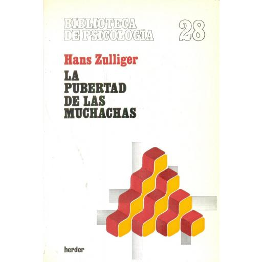 LA PUBERTAD DE LAS MUCHACHAS. Zulliger, H.