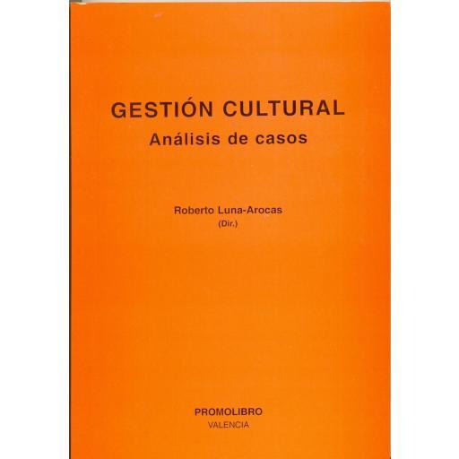 GESTIÓN CULTURAL. ANÁLISIS DE CASOS [0]