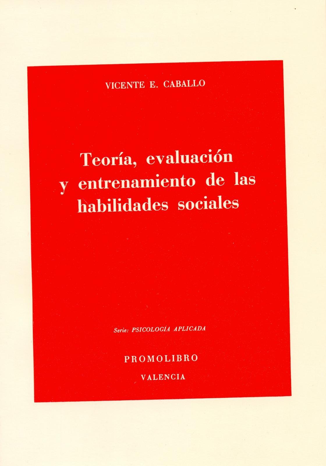TEORÍA, EVALUACIÓN Y ENTRENAMIENTO DE LAS HABILIDADES SOCIALES