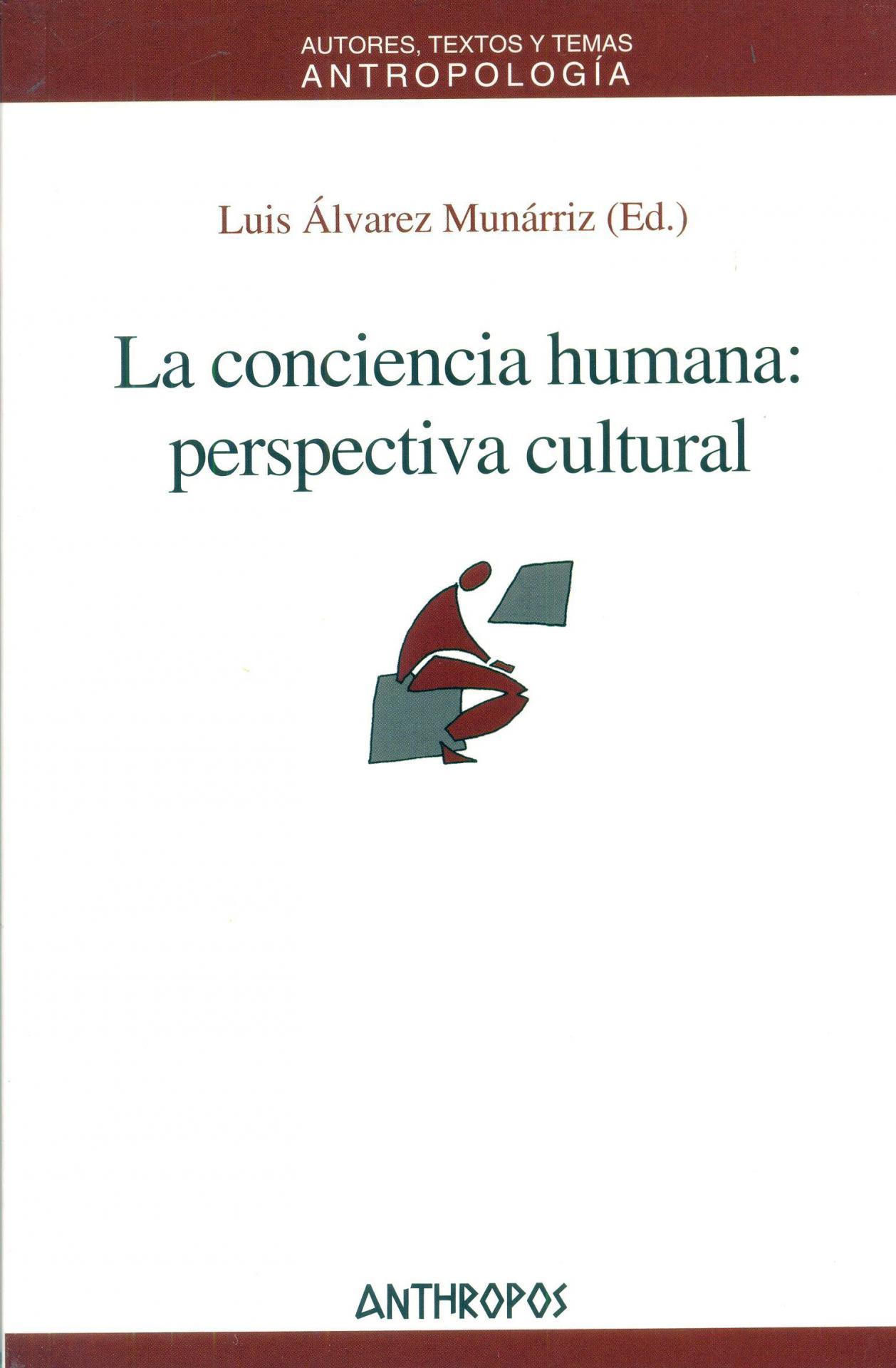 LA CONCIENCIA HUMANA: perspectiva cultural. Álvarez Munárriz, L.
