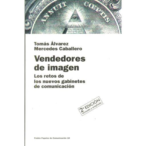 VENDEDORES DE IMAGEN. Los retos de los nuevos  gabinetes de comunicación. Álvarez, T; Caballero, M.