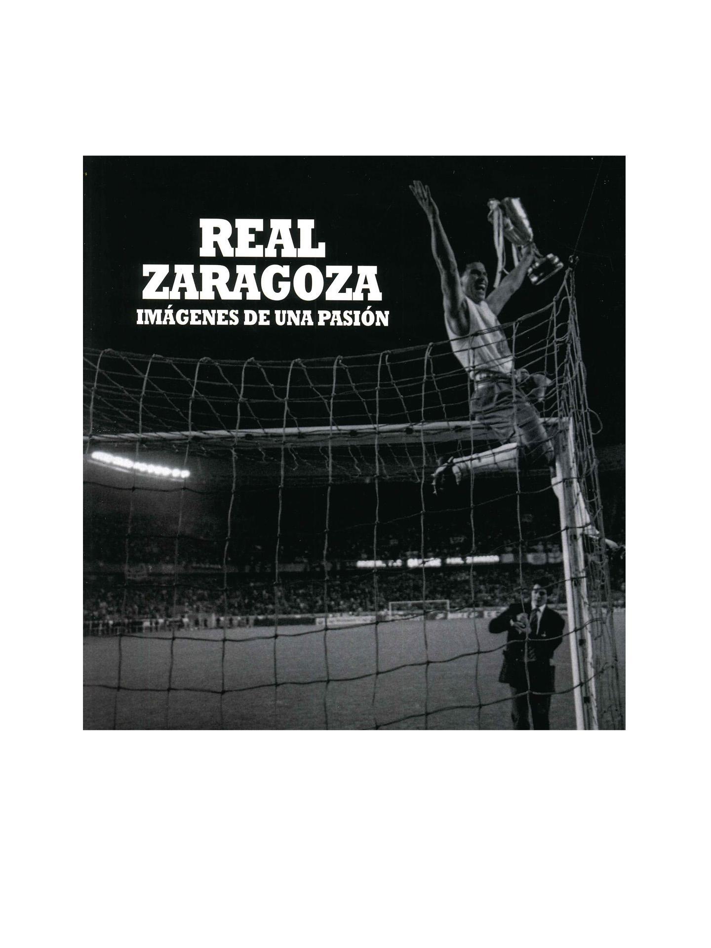 Libro ´Real Zaragoza Imágenes de una Pasión`