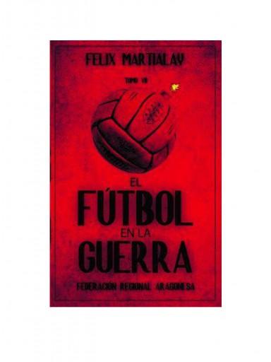 Libro ´El fútbol en la Guerra (VII): Aragón`