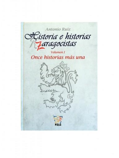 LIBRO 'HISTORIA E HISTORIAS ZARAGOCISTAS - VOLUMEN I - ONCE HISTORIAS MÁS UNA' [0]